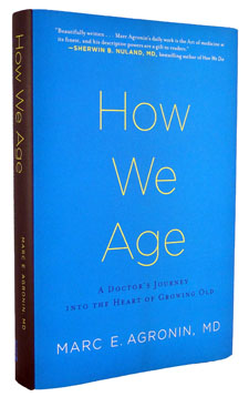 How We Age by Marc Agronin, MD