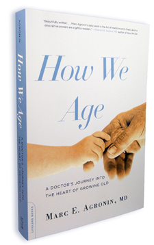 How We Age by Marc Agronin MD, Aging Books